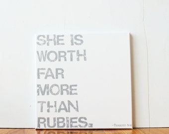 She is worth far more than rubies, Proverbs 31:10, Bible Verse, Inspirational Quote, 12X12 Canvas Sign, Wall Art, Gift, Nursery, Photo Prop