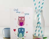 Owl always love you Card, Valentines, Love Note, Owl Card - Free Postage