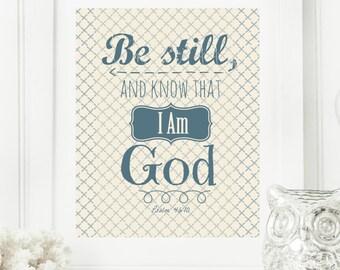 "Instant 8x10 Psalm 46:10 ""Be Still and Know that I am God""  Digital Wall Art Print, Modern Christian Art, Scripture Print, Digital Download"