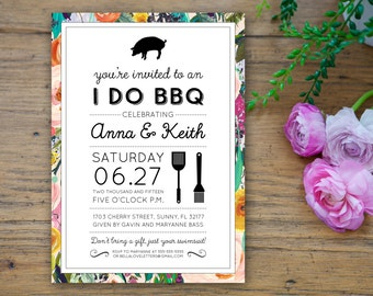 I Do BBQ Barbecue Invitation - 5x7 Rehearsal Dinner Printable wedding grill out pork steak flowers modern bright bridal shower birthday