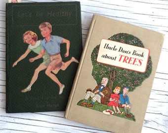 Two vintage books for children from the 1950s: Uncle Dan's Book about Trees and Let's be Healthy. Hardback illustrated books.