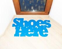 Welcome home decor. Original door mat: Shoes here. Custom doormat. Welcome sign.