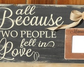 All because two people fell in love wall hanging sign with picture frame