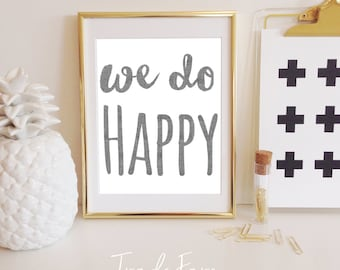 We do Happy Print, Handwriting, Instant Download, 8x10 Sign Poster, Gallery Wall Decor, Gray Linen, Inspirational Office, Family Room Decor