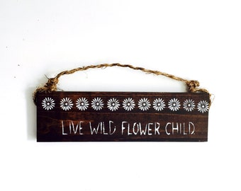 Flower Child / sign / beautiful / anthropologie/ urban outfitters/ brandy melville  / wall hanging / decor / art / gift / wholesale