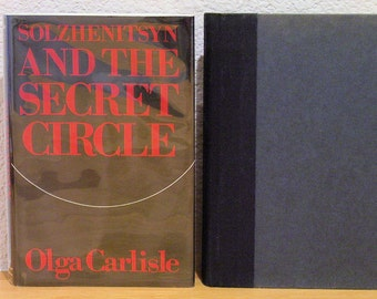 Solzhenitsyn and the Secret Circle, by Olga Carlisle, 1978, First Edition