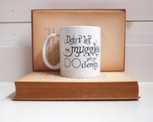 Harry Potter Inspired Ceramic Mug - Don't let the muggles get you down