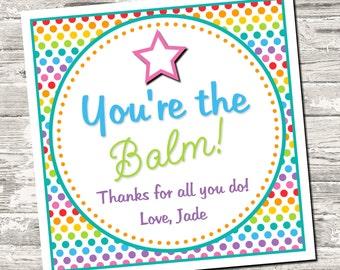 Rainbow Polka Dot You're the Balm Teacher Appreciation Tag