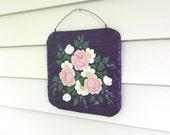 Hand Painted Slate - Slate Sign - Flower Painting - Acrylic Painting Flowers - Slate Paintings - Handpainted Signs - Painted Flowers -