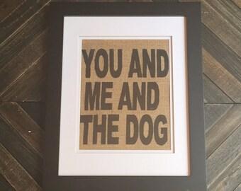 Burlap Print | 'You, Me, and the Dog' print | Custom Made to Order | Wall Decor | Funny Wall Art