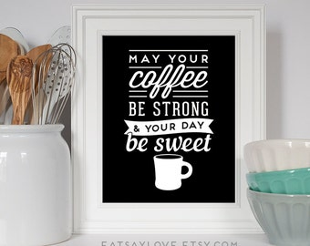 Kitchen Art, Coffee Print, Coffee Art, Funny Coffee, Kitchen Decor, Coffee Quote, Kitchen Poster, Coffee Poster, Housewarming Gift