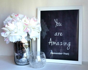 You are amazing (remember that) quote, art print, poster, for baby nursery, dorm room, apartment, or home decor