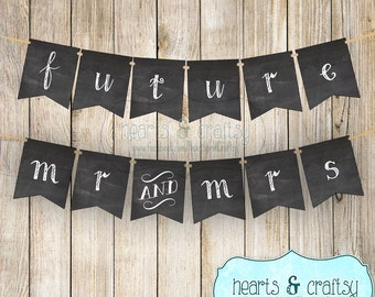 Future Mr and Mrs Banner / Chalkboard Style / Wedding Sign Photo Prop Reception Decoration Bridal Shower Decor Engagement Party Decor
