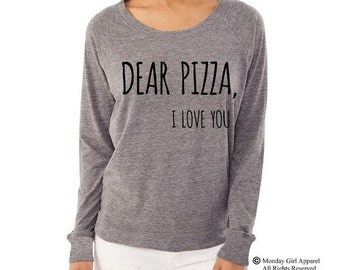 Dear Pizza I Love You Ladies Alternative Apparel Raglan Pullover Long Sleeve Shirt