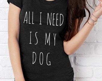All I Need is my DOG funny screenprint Triblend Heather Tee Shirt
