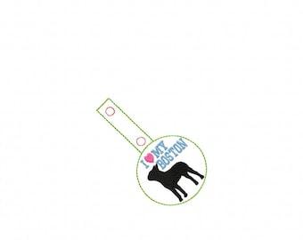 I Love My Boston Terrier - DOG In The Hoop - Snap/Rivet Key Fob - DIGITAL Embroidery Design
