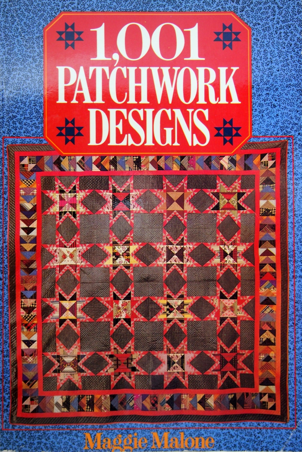1001 Patchwork Designs By Maggie Malone Vintage Paperback