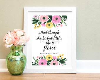 And Though She Be But Little Print
