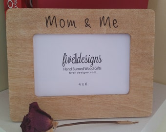 Mothers Day Gift - Mom and Me -  4x6 Photo Frame
