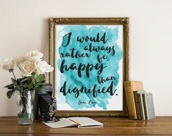 """Rather be Happy Print, Jane Eyre Quote, Charlotte Bronte Quote, Book Quote, Trendy Print, Typography Print, Love Quote, """"Print"""""""