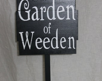 Garden of Weedin' - Custom garden sign