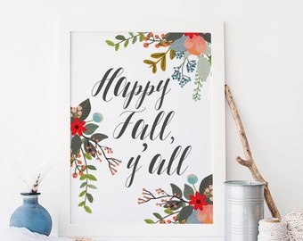 Happy Fall Y'All Printable Art Print 8x10 Fall Decoration Autumn Decor Home Decor Cottage Floral Wall Art Instant Download Paper Canoe