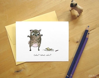 Cake, What Cake? Pug Birthday Card - Funny birthday card with brindle pug that ate your cake - Cute birthday card with pugs by Inkpug