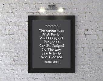 Printable 8x10, by Gandhi Quote About The Greatness Of A Nation And Its Treatment Of Animals, Digital Download