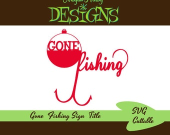 SVG Gone Fishing Sign Title