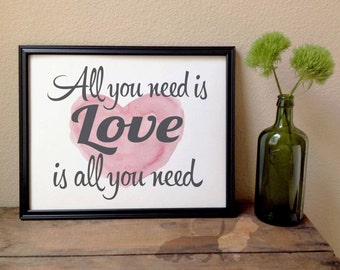 All you need is Love -  Art Print - Frame not included