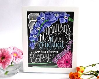 Inspirational Quote, Motivational Quote, Be Yourself, Chalkboard Art, Chalk Sign, Chalk Art Print, Graduation Quote, Inspirational Art,