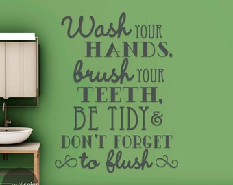 Wash Your Hands Brush Your Teeth Be Tidy & Don't Forget To Flush Vinyl Wall Decal Sticker Bathroom Rules