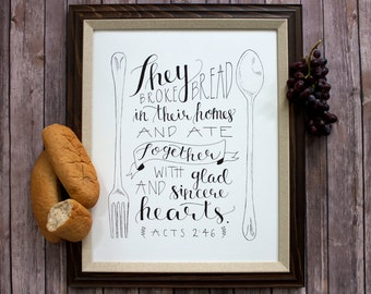 They Broke Bread Together Scripture Print, Hand Lettered & Illustrated Acts 2:46 Art Work