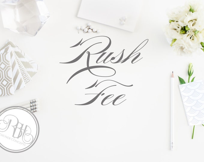 RUSH FEE - for Orders with RBH Designer Concepts