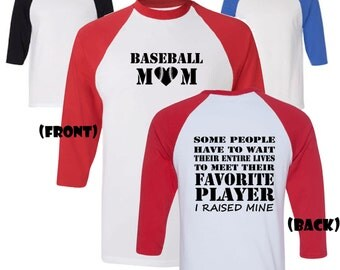 Baseball mom shirt.  Favorite player, I raised mine. Baseball.  Baseball style shirt available in red, blue, or black by Pink Pig Printing.