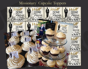 LDS Missionary Homecoming - Well Done Thou Good and Faithful Servant - Cupcake Topper - Instant Download