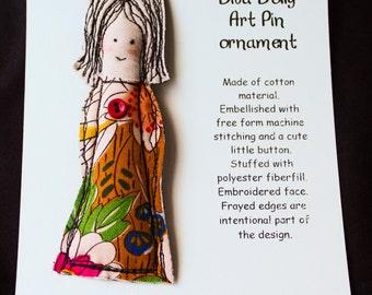 Fiber Art Doll pin, Fabric doll pin, Diva Dolly pin, textile pin, doll brooch, fiber pin, fabric doll brooch, Dolly pin #2