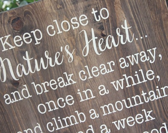 Keep close to Nature's Heart - wooden sign