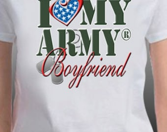I Love My Army Boyfriend Patriotic United States Military T-Shirt