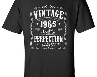 52nd Birthday Gift For Men and Women - Vintage 1965 Aged To Perfection Mostly Original Parts T-shirt Gift idea. More colors available N-1965