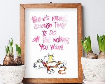 Calvin and Hobbes There's Never Enough Time To Do All The Nothing You Want Watercolor Poster