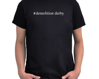 Hashtag Demolition Derby  T-Shirt