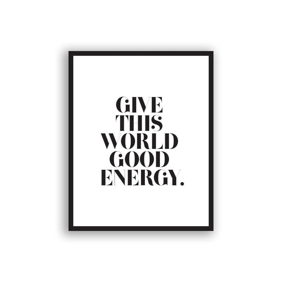 Good Energy Quotes Delectable Typography Print Give This World Good Energy Scandinavian