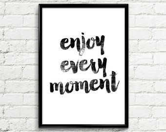 """Contemporary Art Poster 055 """"Enjoy every moment"""" - Typographic Wall Art Poster Print Printable Decor Wall Decor Abstract Art Painting"""