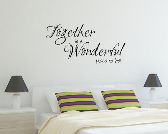 Vinyl Wall Decal Together Is A Wonderful By Wordsthatstickdecals