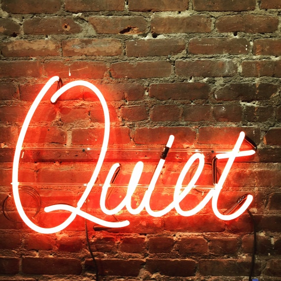Quiet - Ready-Made Neon Sign