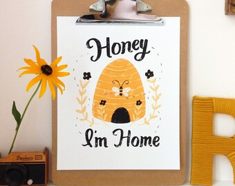 Honey I'm Home - Art Print 5x7, 8x10, 11x14