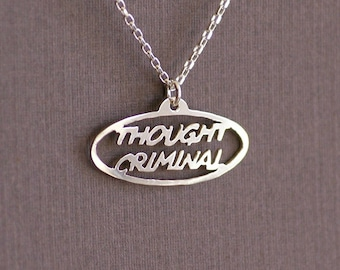 Thought Criminal - Sterling Silver Hand Cut Pendant, Necklace, 1984