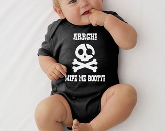 Arrgh! Wipe Me Booty Funny Baby Onesie - Pirate Baby Onesie - Pirate Baby Bodysuit