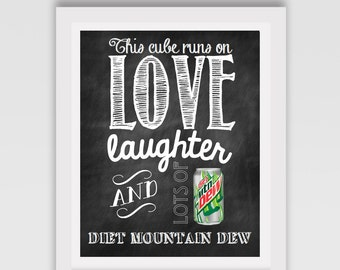 INSTANT DOWNLOAD // Cubicle sign // Cube sign // Mountain Dew sign // This cube runs on love, laughter and lots of Diet Mountain Dew